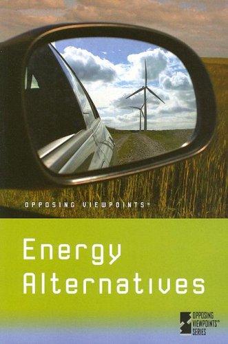9780737733518: Energy Alternatives (Opposing Viewpoints)