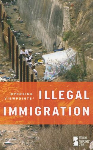 9780737733563: Illegal Immigration (Opposing Viewpoints)