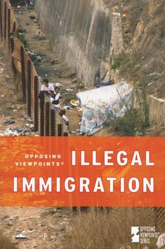 9780737733570: Illegal Immigration (Opposing Viewpoints)