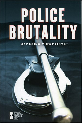 9780737733587: Police Brutality (Opposing Viewpoints)