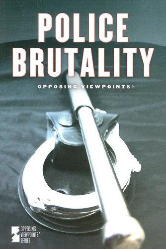 9780737733594: Police Brutality (Opposing Viewpoints)