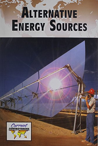 9780737734089: Alternative Energy Sources (Current Controversies)