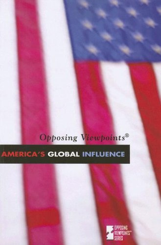 9780737734249: America's Global Influence (Opposing Viewpoints)