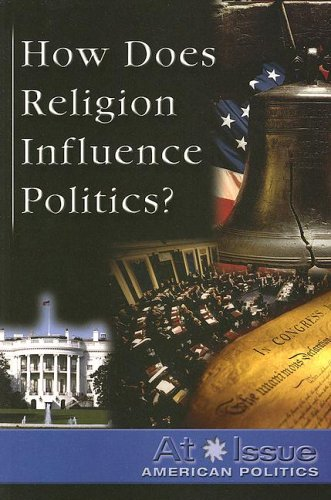 9780737734263: How Does Religion Influence Politics? (At Issue Series)