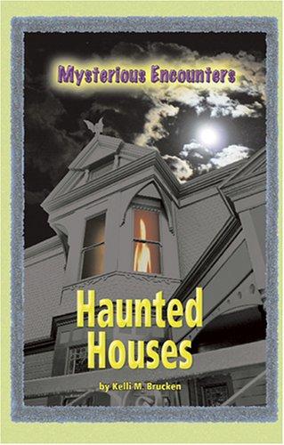 Haunted Houses (Mysterious Encounters): Kelli M. Brucken