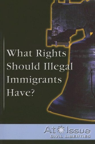 9780737734812: What Rights Should Illegal Immigrants Have? (At Issue)
