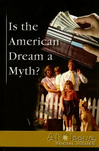 Is the American Dream a Myth ? (At Issue) (0737734930) by Burns, Kate
