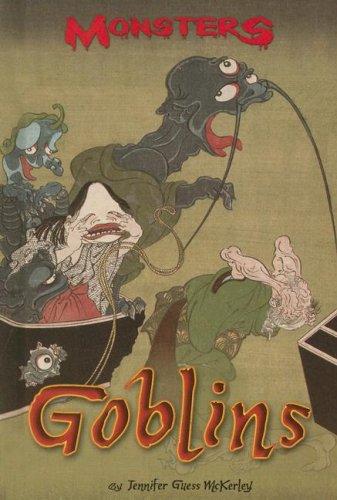 Goblins (Monsters (Kidhaven Press)): Jennifer Guess McKerley