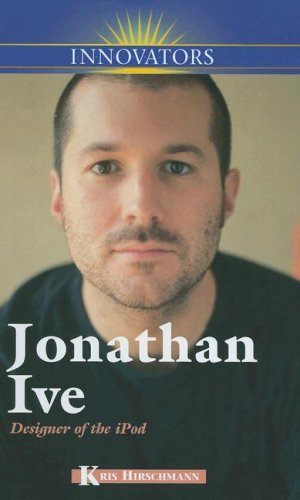 9780737735338: Jonathan Ive: Designer of the iPod (Innovators (Kidhaven))