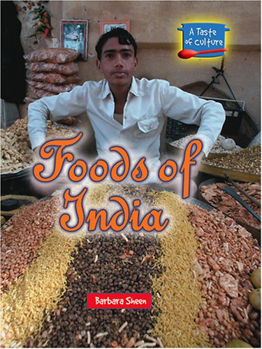 9780737735536: Foods of India (A Taste of Culture)