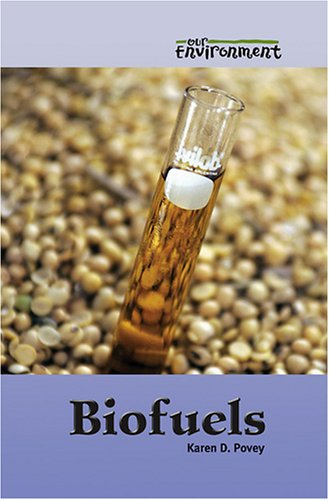 9780737735604: Biofuels (Our Environment)