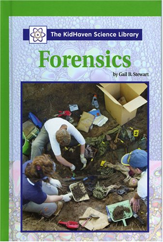 Forensics (Kidhaven Science Library): Stewart, Gail B.