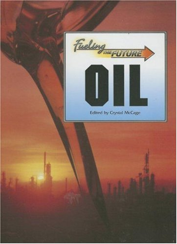 9780737735888: Oil (Fueling the Future)