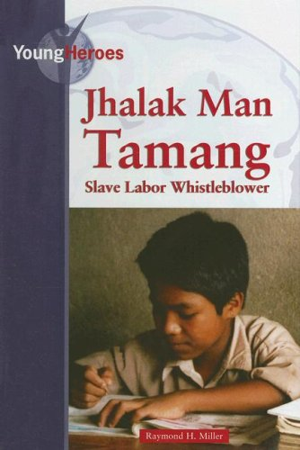 Jhalak Man Tamang (Young Heroes): Miller, Raymond H.