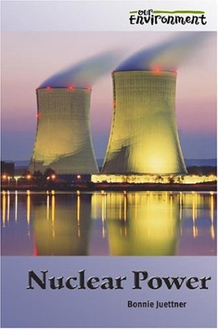 Nuclear Power (Our Environment): Bonnie Juettner