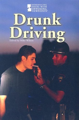 9780737736212: Drunk Driving (Introducing Issues With Opposing Viewpoints)