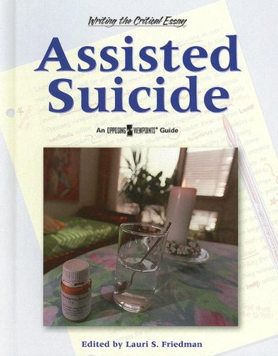 Assisted Suicide (Writing the Critical Essay): Edendorf, Laura K.