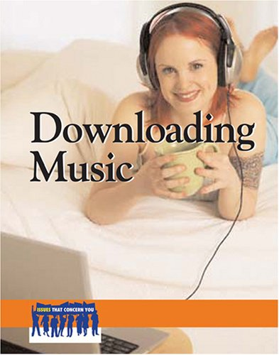 9780737736465: Downloading Music (Issues That Concern You)