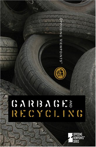 9780737736519: Garbage and Recycling (Opposing Viewpoints)