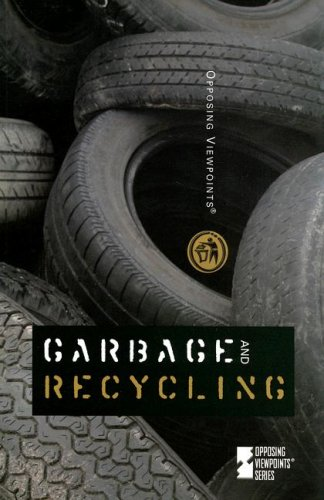 9780737736526: Garbage and Recycling (Opposing Viewpoints)