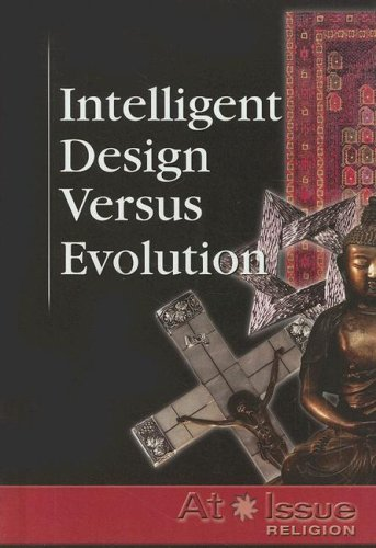 Intelligent Design Versus Evolution (At Issue)