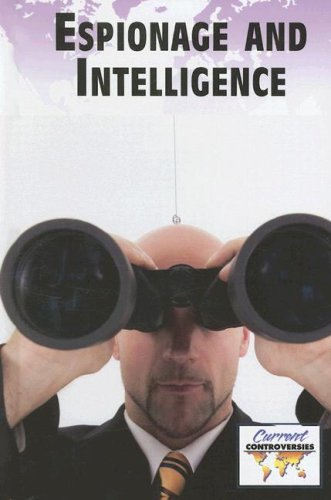 9780737737196: Espionage and Intelligence Gthrng (Current Controversies)
