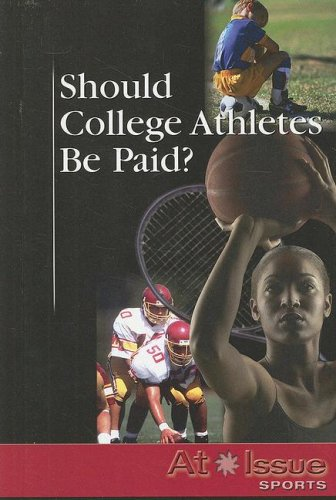 9780737737899: Should College Athletes Be Paid? (At Issue Series)