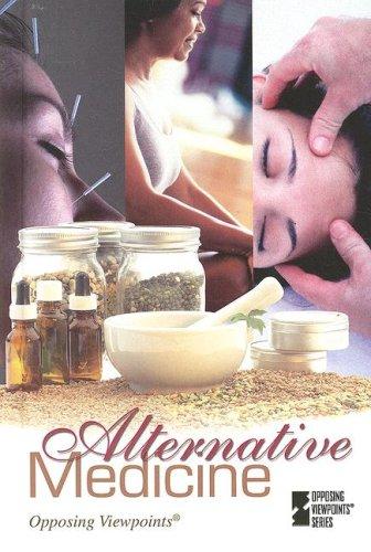9780737738209: Alternative Medicine (Opposing Viewpoints)