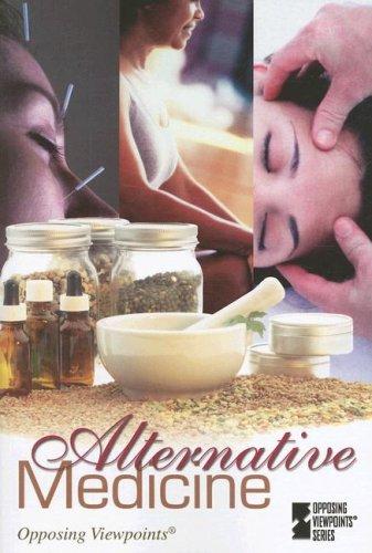 9780737738216: Alternative Medicine (Opposing Viewpoints)