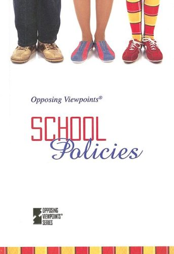 9780737738261: School Policies (Opposing Viewpoints)