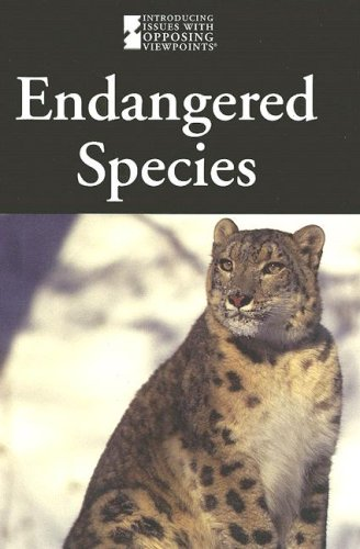 Endangered Species (Introducing Issues with Opposing Viewpoints): Cynthia A. Bily
