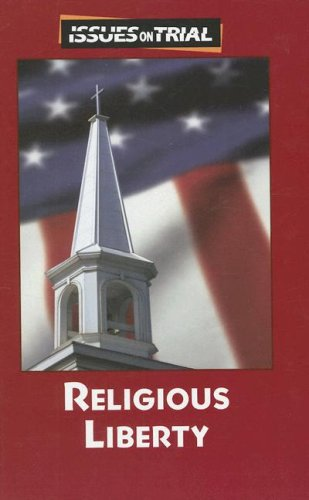 Religious Liberty (Issues on Trial): Engdahl, Sylvia