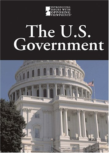 9780737738759: The U.S. Government (Introducing Issues With Opposing Viewpoints)