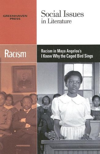 9780737739053: Racism in Maya Angelou's I Know Why the Caged Bird Sings (Social Issues in Literature (Paperback))