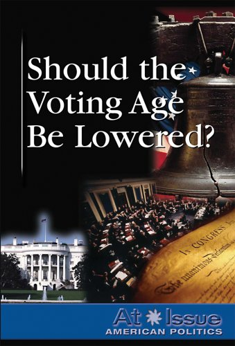 9780737739367: Should the Voting Age Be Lowered? (At Issue)