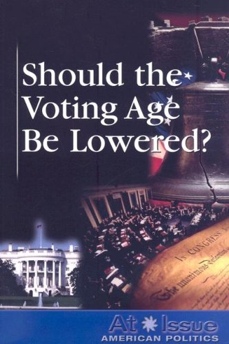 9780737739374: Should the Voting Age Be Lowered? (At Issue)