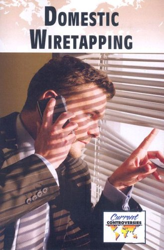 Domestic Wiretapping (Current Controversies): Sylvia Engdahl