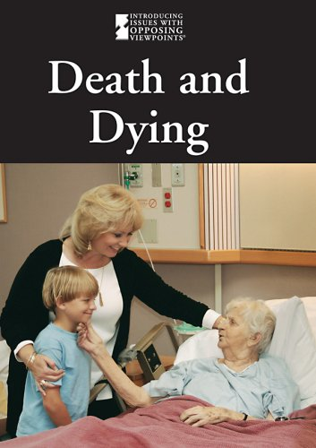 9780737739749: Death and Dying (Introducing Issues With Opposing Viewpoints)