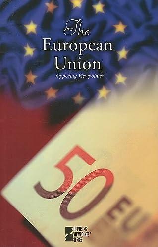 9780737739985: The European Union (Opposing Viewpoints)