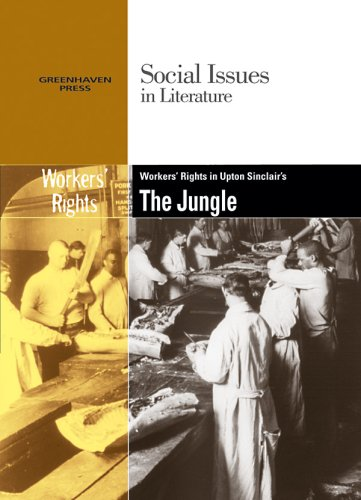 9780737740660: Worker's Rights in Upton Sinclair's The Jungle (Social Issues in Literature)