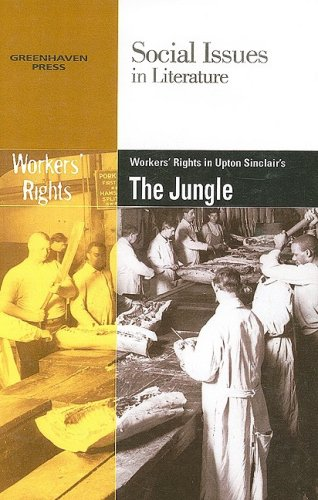 Workers' Rights In Upton Sinclair's The Jungle (Social Issues in Literature): Wiener, ...