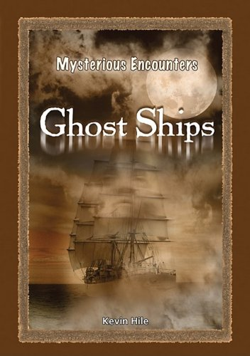 Ghost Ships (Mysterious Encounters): Kevin Hile