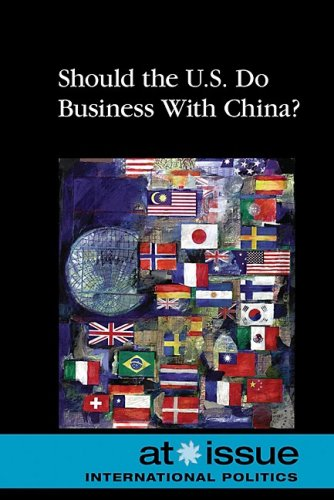 Should the U.S. Do Business with China ? (At Issue): Laura K. Egendorf