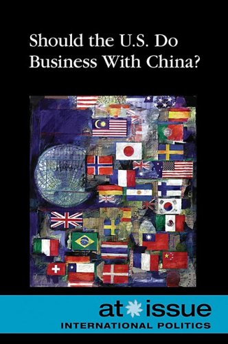Should the U.S. Do Business With China? (At Issue)