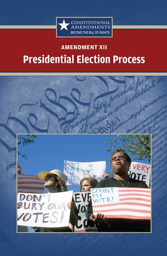 9780737741230: Amendment XII: Presidential Election Process (Constitutional Amendments)