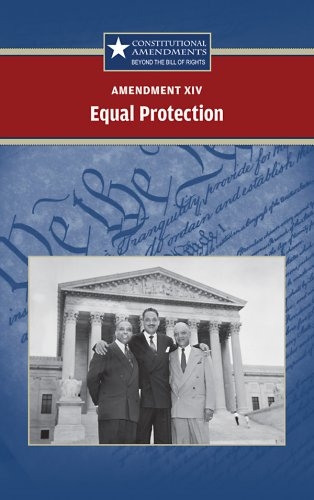 9780737741261: Amendment XIV: Equal Protection (Constitutional Amendments)