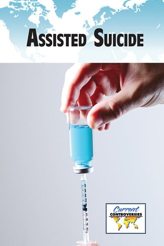 9780737741322: Assisted Suicide (Current Controversies)