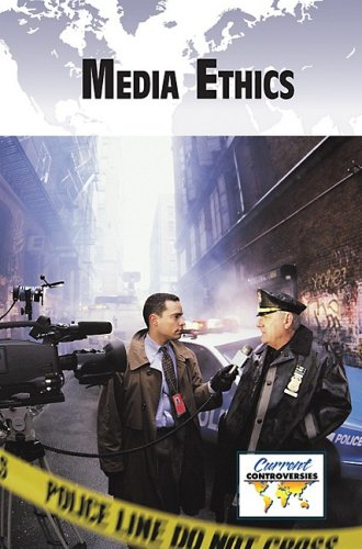 9780737741445: Media Ethics (Current Controversies (Library))