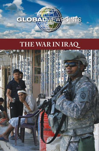 The War in Iraq (Global Viewpoints): Lansford, Tom