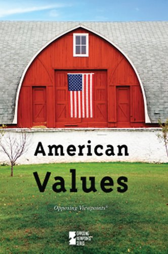 9780737741919: American Values (Opposing Viewpoints)